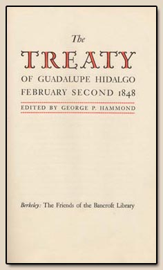 The Treaty of Guadalupe Hidalgo, February Second 1848, edited by George P. Hammond.