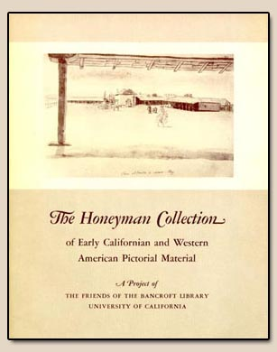 The Honeyman Collection of Early Californian and Western American Pictorial Material, 1963.