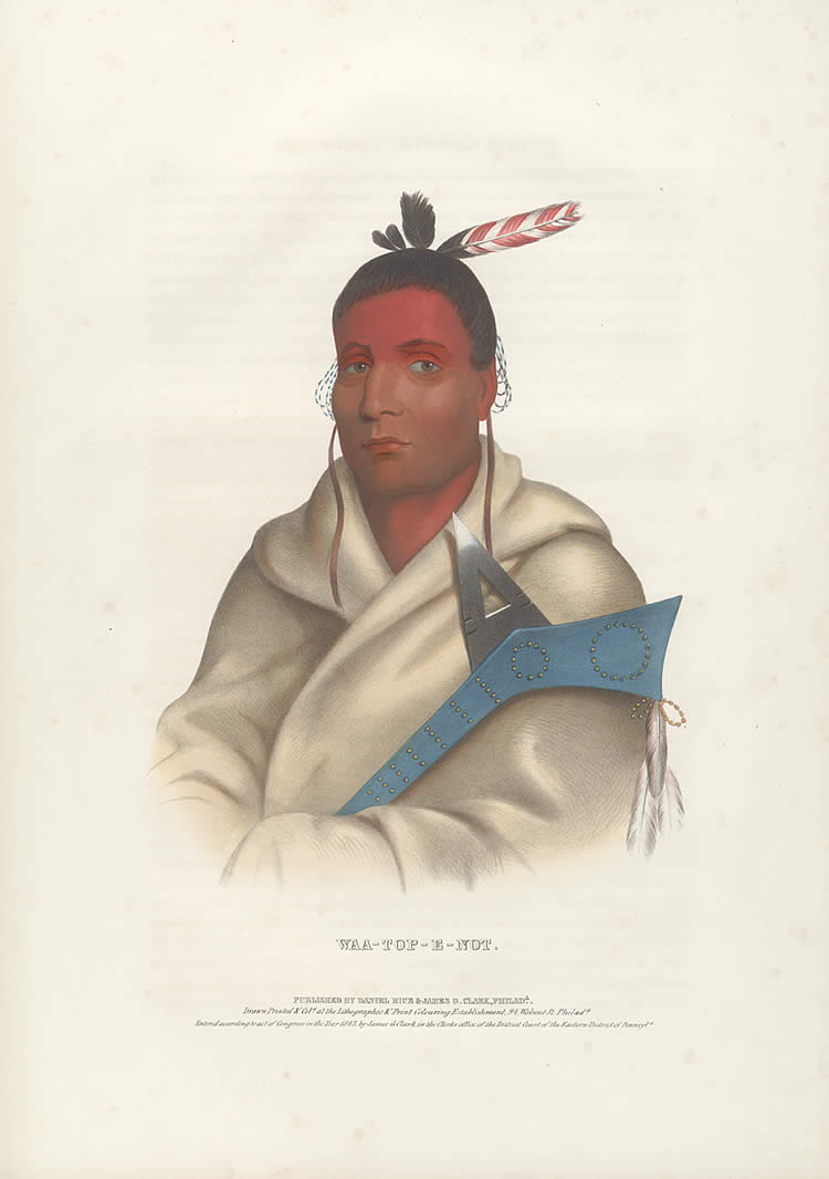 Waa-Top-E-Not, Painter: Original by James Otto Lewis, Fond du Lac council, 1826, later copied in Washington by Charles Bird King