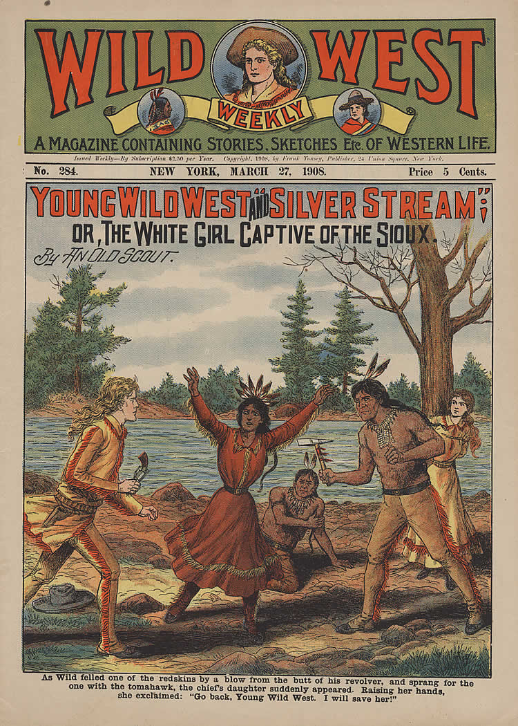 Young Wild West and Silver Stream, or The White Girl Captive of the Sioux. By an Old Scout