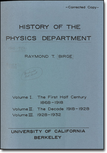 History of the Physics Department, Volumes I – V, 1868-1950, By Raymond T. Birge, Berkeley, 1966-[1975?]