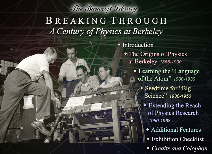 Breaking Through: A Century of Physics at Berkeley, 1868-1968